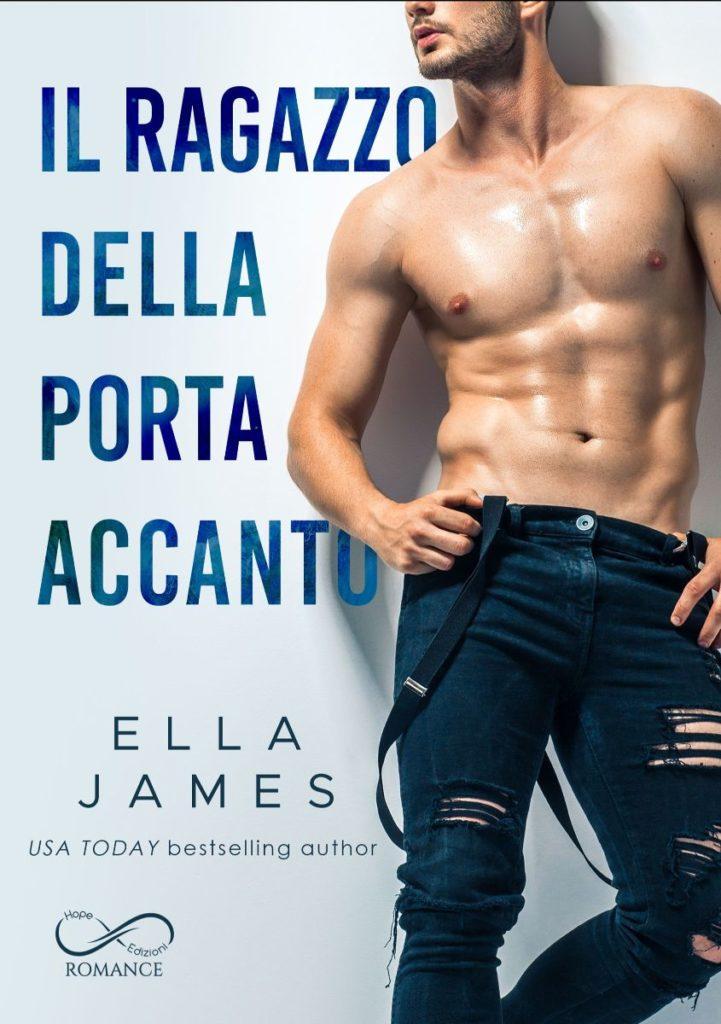 Book Cover: Il ragazzo della porta accanto di Ella James - SEGNALAZIONE