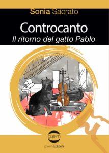 Book Cover: Controcanto. Il ritorno del gatto Pablo di Sonia Sacrato - SEGNALAZIONE