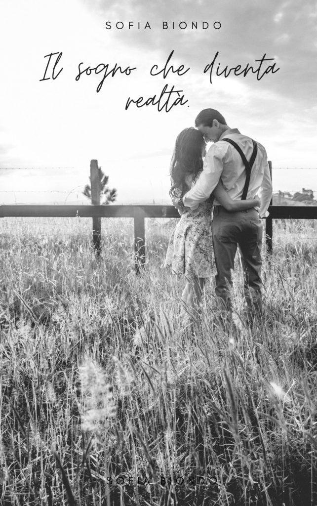 Book Cover: Il sogno che diventa realtà di Sofia Biondo - COVER REVEAL