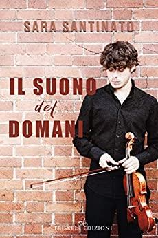 Book Cover: Il suono del domani di Sara Santinato - SEGNALAZIONE