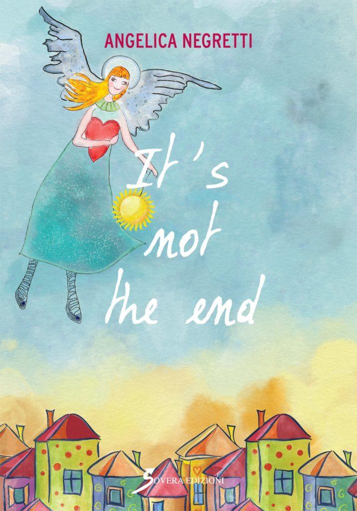 Book Cover: It's not the end di Angelica Negretti - SEGNALAZIONE