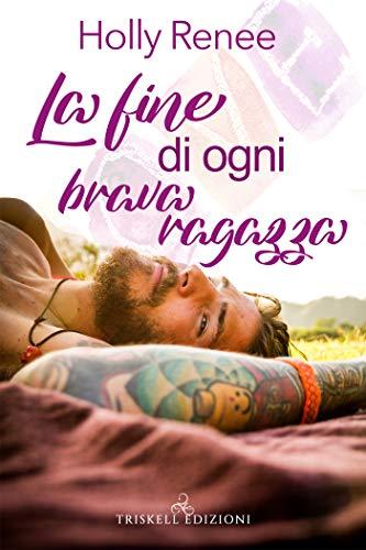 Book Cover: La fine di ogni brava ragazza di Holly Renee - SEGNALAZIONE