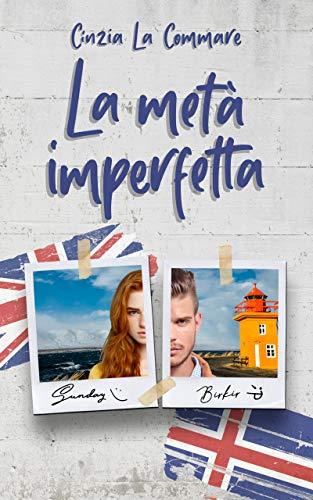 Book Cover: La metà imperfetta di Cinzia La Commare - SEGNALAZIONE