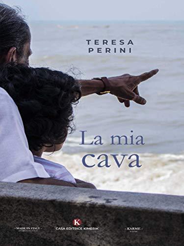 Book Cover: La  mia cava di Teresa Perini - RECENSIONE