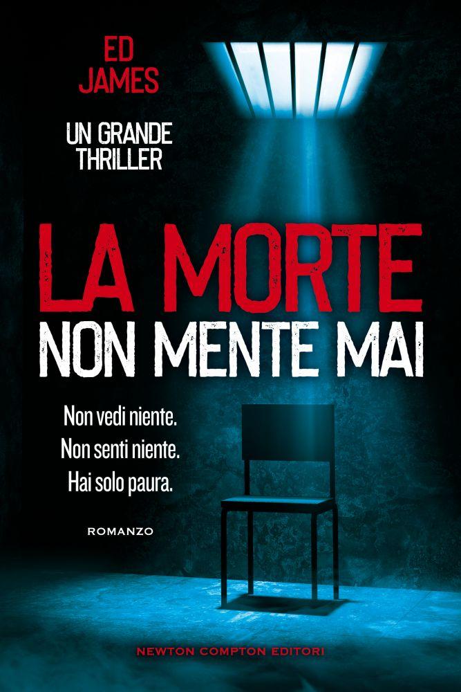 Book Cover: La morte non mente mai di Ed James - SEGNALAZIONE