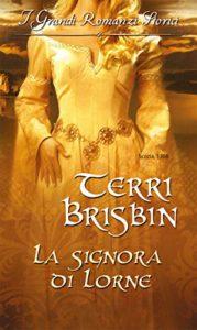 Book Cover: La signora di Lorne di Terri Brisbin - SEGNALAZIONE