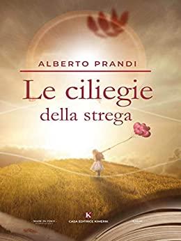Book Cover: Le ciliegie della strega di Alberto Prandi - SEGNALAZIONE
