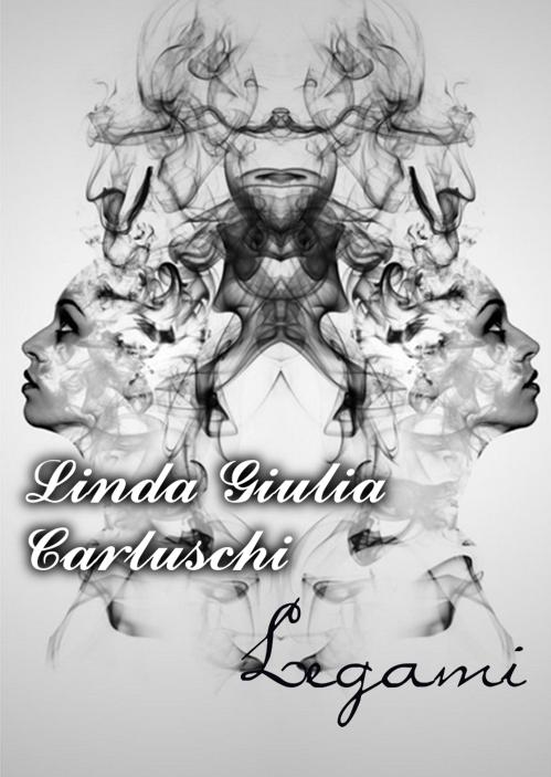 Book Cover: Legami di Linda Giulia Carluschi - SEGNALAZIONE
