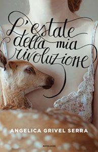 Book Cover: L'estate della mia rivoluzione di Angelica Grivel Serra - SEGNALAZIONE
