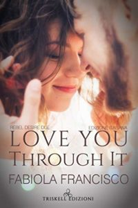 Book Cover: Love you through it di Fabiola Francisco - SEGNALAZIONE