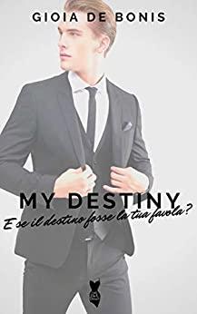 Book Cover: My destiny di Gioia De Bonis - SEGNALAZIONE