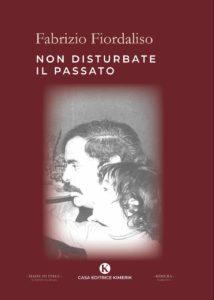 Book Cover: Non disturbate il passato di Fabrizio Fiordaliso - SEGNALAZIONE