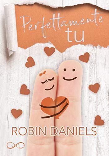 Book Cover: Perfettamente tu di Robin Daniels -  RECENSIONE
