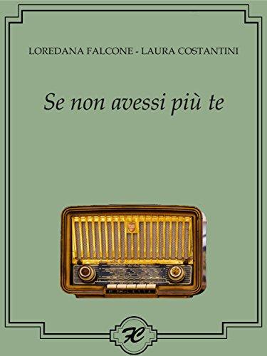 Book Cover: Se non avessi più te di Laura Costantini e Loredana Falcone - RECENSIONE