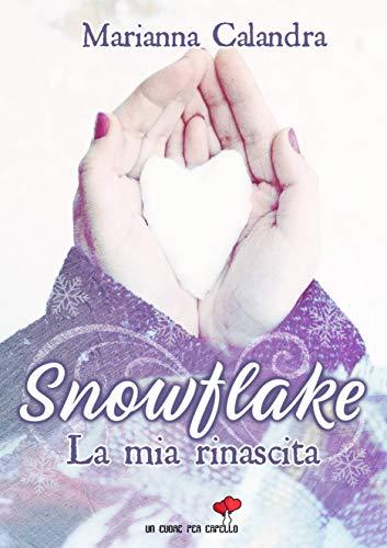 Book Cover: Snowflake: La mia rivincita di Marianna Calandra - SEGNALAZIONE