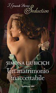 Book Cover: Un matrimonio inaccettabile di Simona Liubicich - SEGNALAZIONE