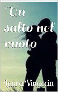 Book Cover: Un salto nel vuoto di Laura Vinaccia - SEGNALAZIONE