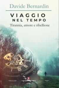 Book Cover: Viaggio nel tempo - Tirannia, amore e ribellione di Davide Bernadin - SEGNALAZIONE
