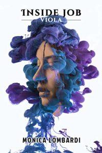 Book Cover: Inside Job - Parte 2: Viola di Monica Lombardi - SEGNALAZIONE