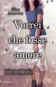 Book Cover: Vorrei che fosse amore di Elisa Amoruso - RECENSIONE