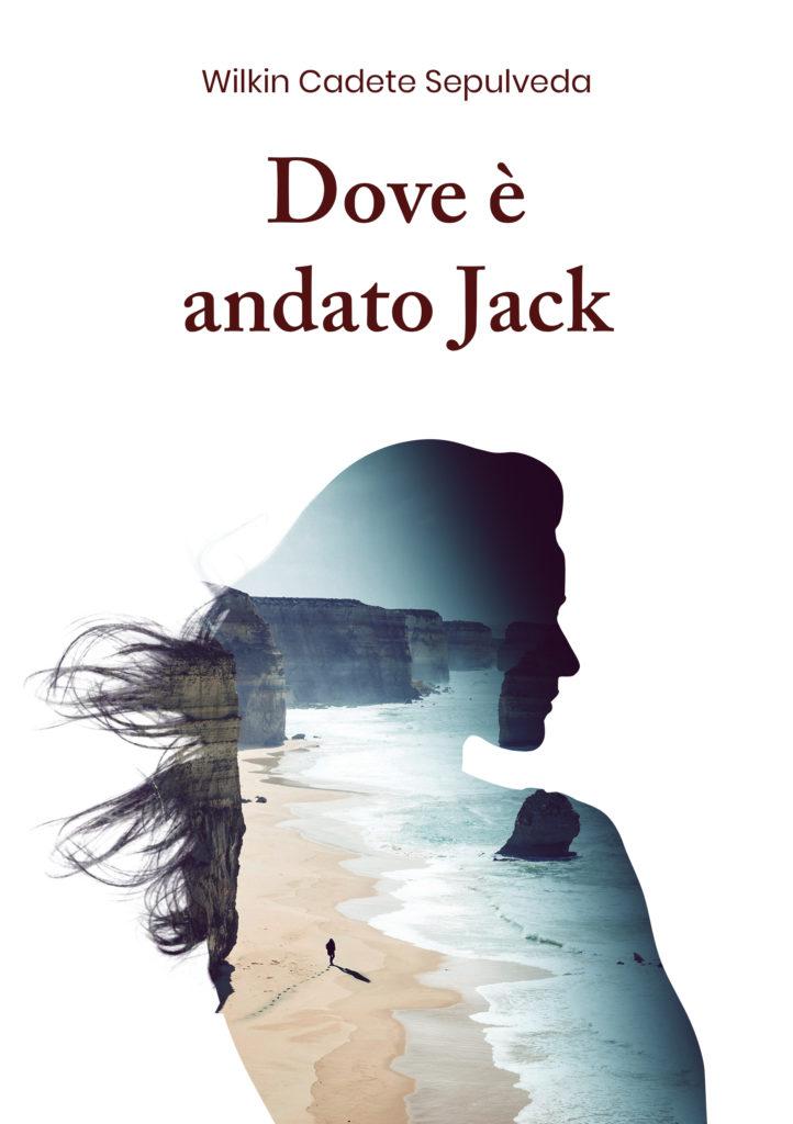 Book Cover: Dove è andato Jack di Wilkin Cadete Sepulveda - SEGNALAZIONE