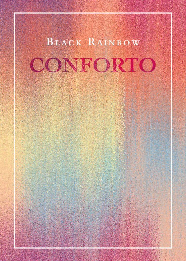 Book Cover: Conforto di Black Rainbow - SEGNALAZIONE