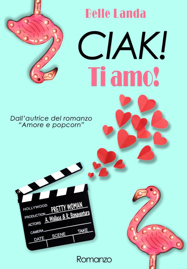 Book Cover: Ciak! Ti amo! di Belle Landa - SEGNALAZIONE