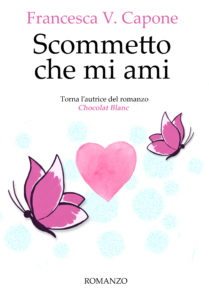 Book Cover: Scommetto che mi ami di Francesca V. Capone - COVER REVEAL