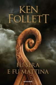 Book Cover: Fu sera e fu mattina di Ken Follett - SEGALAZIONE