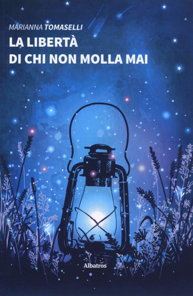 Book Cover: La libertà di chi non molla mai di Marianna Tomaselli - SEGNALAZIONE