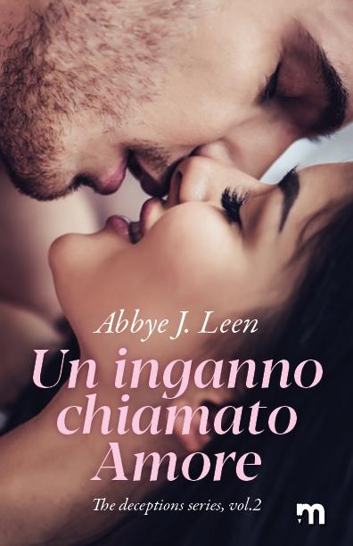 Book Cover: Un inganno chiamato amore di Abbye J. Leen - SEGNALAZIONE