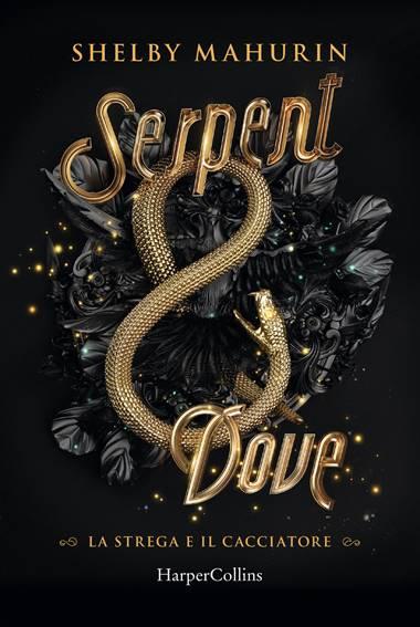 Book Cover: Serpent & Dove. La strega e il cacciatore - ANTEPRIMA