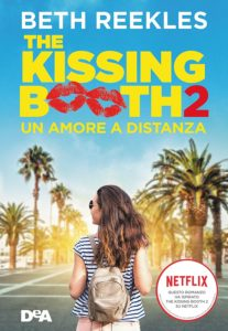 Book Cover: The Kissing Booth. Un amore a distanza di Beth Reekles - SEGNALAZIONE