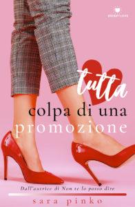 Book Cover: Tutta colpa di una promozione di Sara Pinko - SEGNALAZIONE
