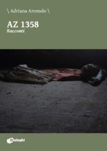 Book Cover: AZ 1358. Racconti di Adriana Aromolo - RECENSIONE