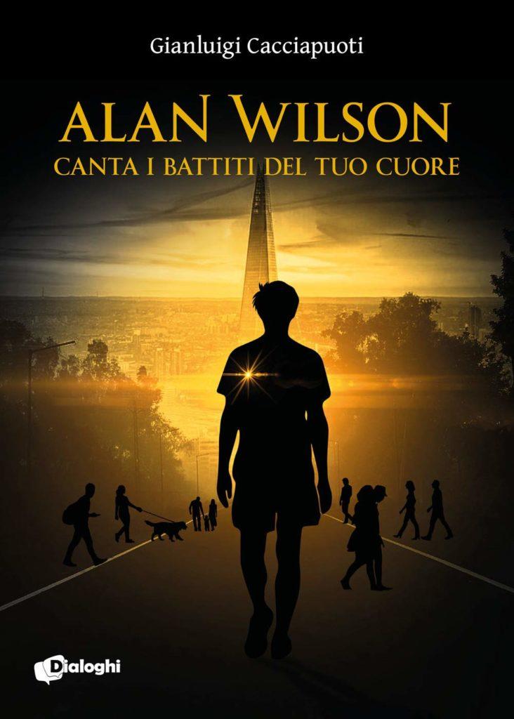 Book Cover: Alan Wilson. Canta i battiti del tuo cuore di Gianluigi Cacciapuoti - SEGNALAZIONE