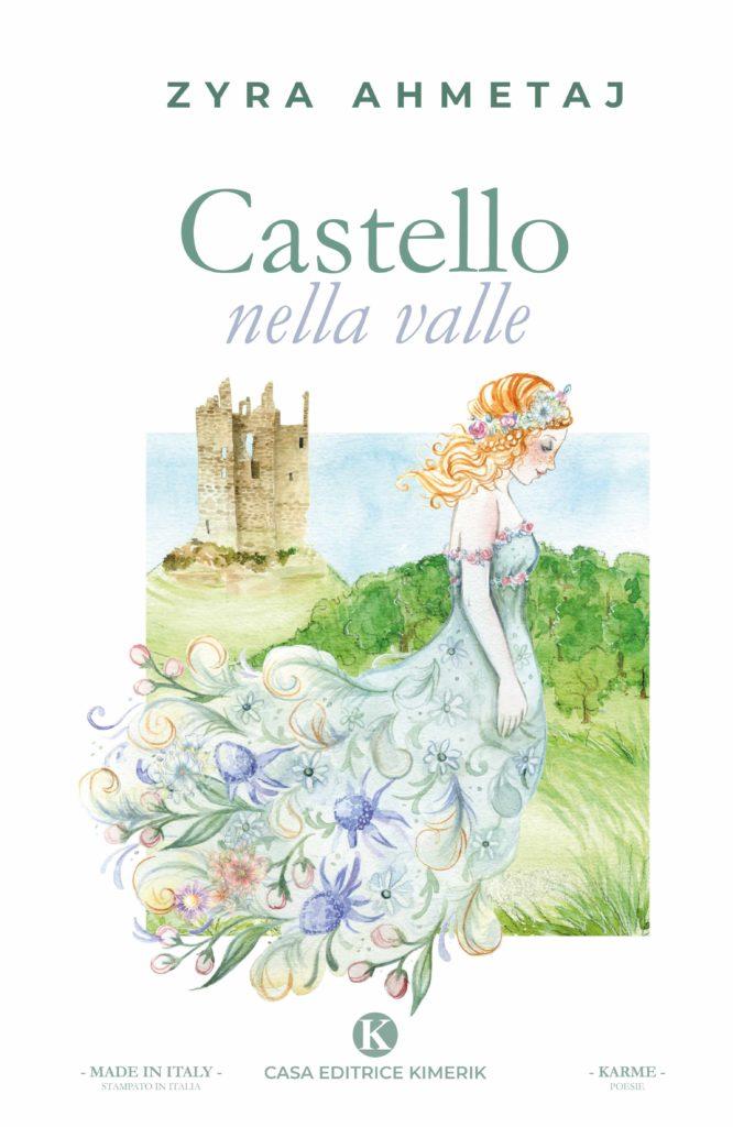 Book Cover: Castello nella valle di Zyra Ahmetaj - SEGNALAZIONE