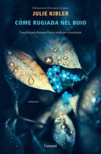 Book Cover: Come rugiada nel buio di Julie Kibler - SEGNALAZIONE