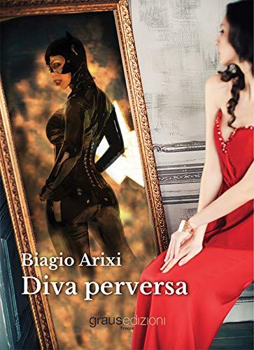 Book Cover: Diva Perversa di Biagio Arixi - SEGNALAZIONE