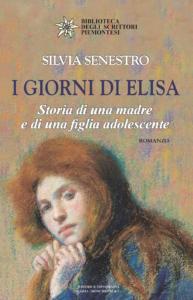 Book Cover: I giorni di Elisa. Storia di una madre e di una figlia adolescente di Silvia Senestro - RECENSIONE
