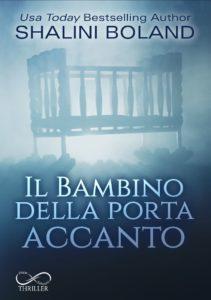 Book Cover: Il bambino della porta accanto di Shalini Boland - SEGNALAZIONE