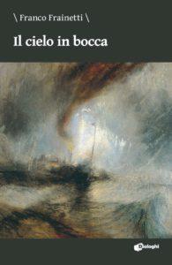 Book Cover: Il cielo in bocca di Franco Frainetti - SEGNALAZIONE