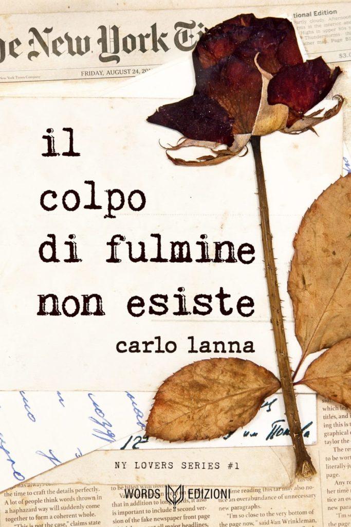 Book Cover: Il colpo di fulmine non esiste di Carlo Lanna - SEGNALAZIONE
