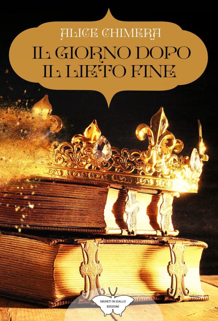 Book Cover: Il giorno dopo il lieto fine di Alice Chimera - SEGNALAZIONE