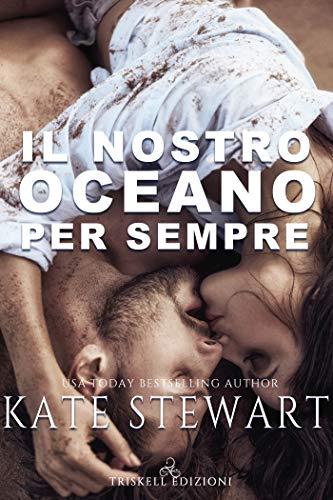 Book Cover: Il nostro oceano per sempre di Kate Stewart - SEGNALAZIONE