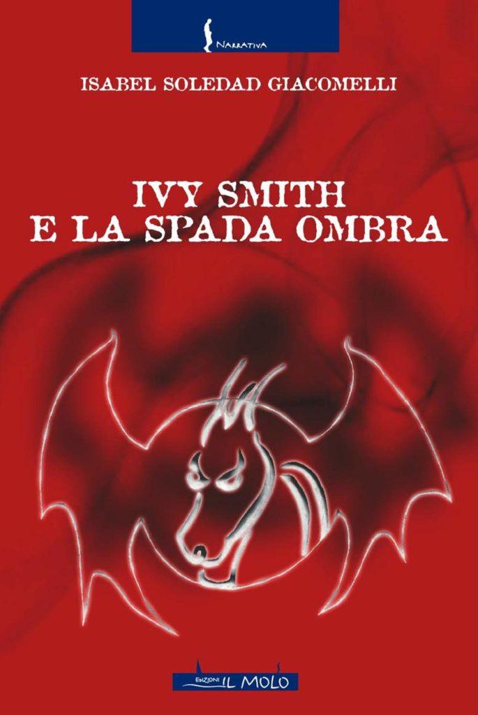 Book Cover: Ivy Smith e la spada ombra di Isabel Soledad Giacomelli - RECENSIONE