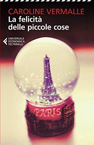 Book Cover: La felicità delle piccole cose di Caroline Vermalle - RECENSIONE
