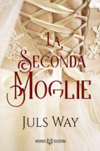 Book Cover: La seconda moglie di Juls Way - SEGNALAZIONE