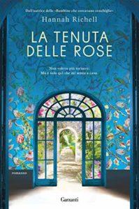 Book Cover: La tenuta delle rose di Hannah Richell - SEGNALAZIONE