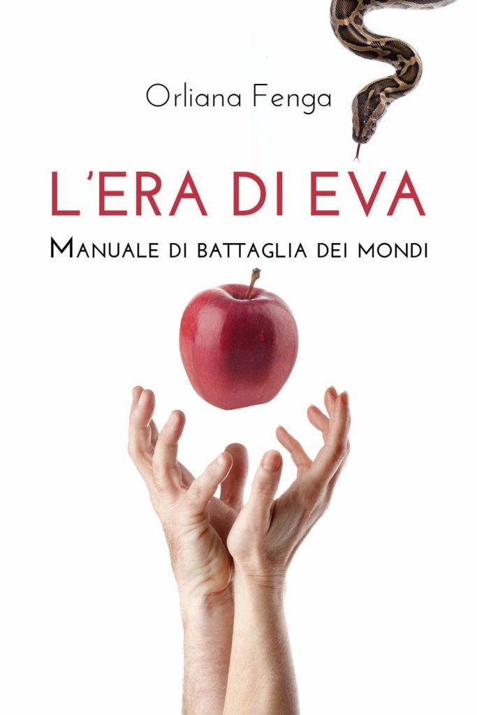 Book Cover: L'era di Eva. Manuale di battaglia dei mondi di Orliana Fenga - SEGNALAZIONE